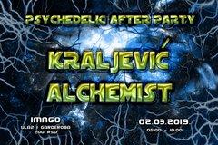 Psychedelic After Party: Kraljević / Alchemist
