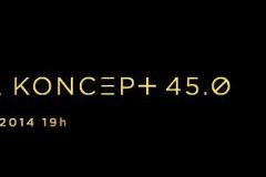 KONCEPT 45.0: Koncept ima novo lice!