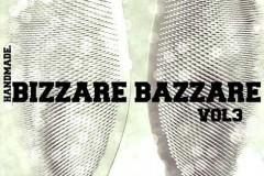 BIZZARE BAZZARE Vol. 3: Muzika, moda, slikarstvo, dizajn, fotografija, dekor, vešte ruke i mašta!