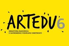 ARTEDU 6: Kreativna radionica o savremenoj vizuelnoj umetnosti