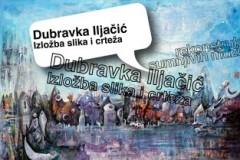Izložba slika i crteža Dubravke Iljačić