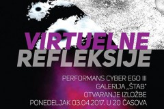 Izložba Virtuelne refleksije Vol. 2 i performans Cyber Ego III u galeriji Štab