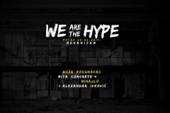 We Are The Hype - techno petak na Mehanizmu