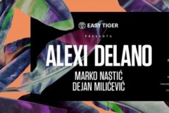 Easy Tiger presents: Alexi Delano @ Disko splav Sloboda