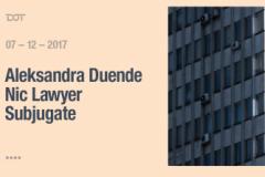 Aleksandra Duende, Nic Lawyer & Subjugate u klubu DOT