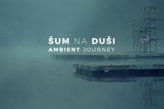 Hibrid predstavlja: Šum na Dusi (Ambient Journey)
