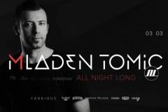 MLADEN TOMIĆ ALL NIGHT LONG @ Fabrique
