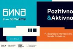 BINA 2019 / POZITIVNO-AKTIVNO: 14. Beogradska Internacionalna Nedelja Arhitekture