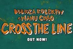 "Dubioza Kolektiv i Manu Chao predstavili singl ""Cross The Line"""