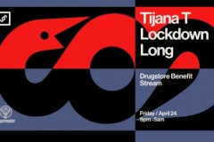 Tijana T Lockdown Long / Drugstore Benefit Stream