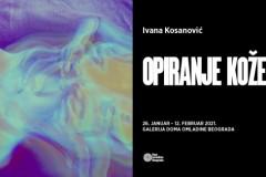 """Izložba """"Opiranje kože"""" Ivane Kosanović u Galeriji"""