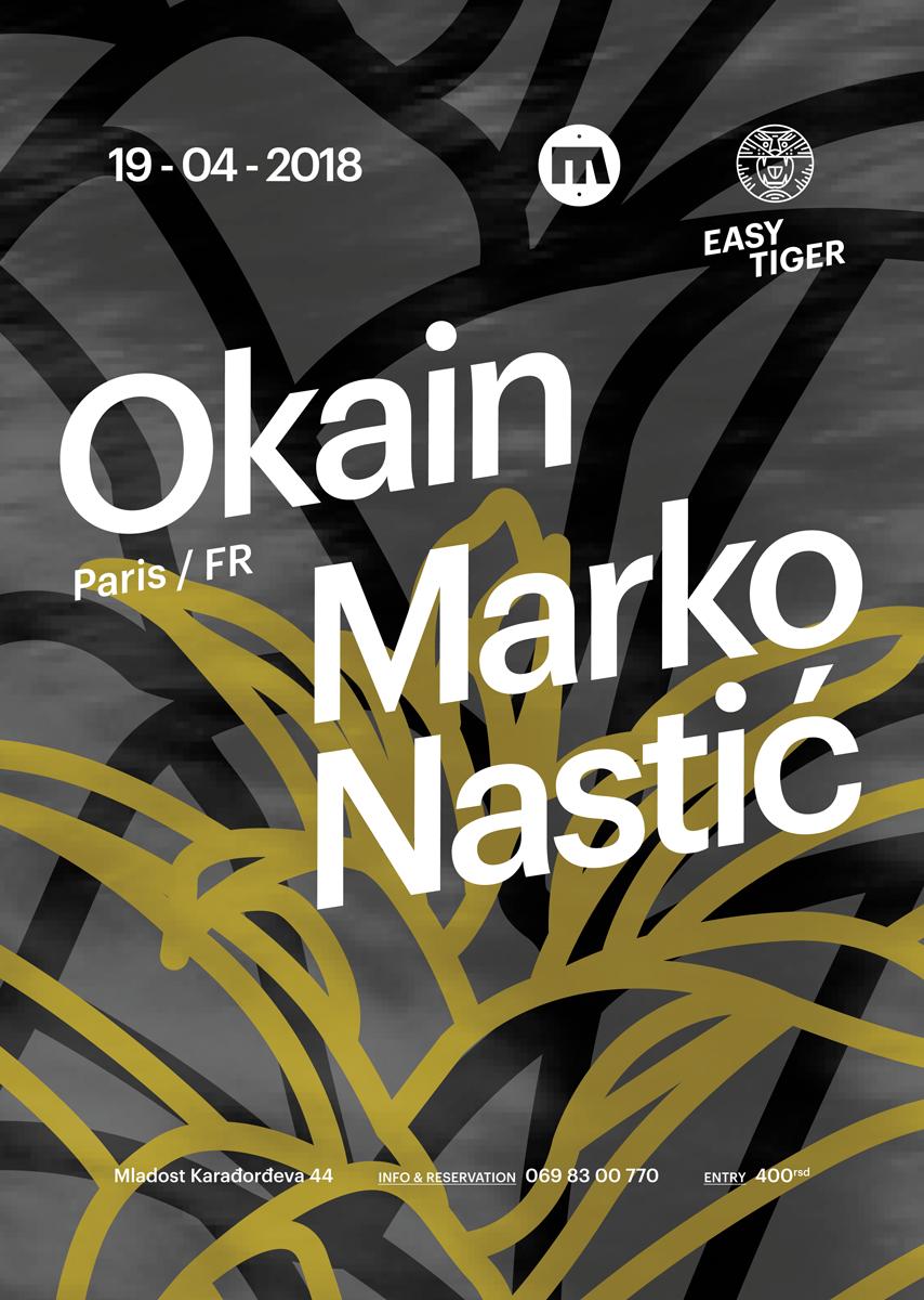 Easy Tiger, Okain, Marko Nastić