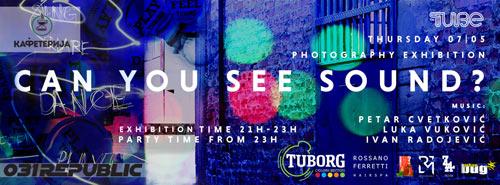 CAN YOU SEE SOUND? | Ružica Milovanović | Peta samostalna izložba fotografija | klub Tube | Beograd | 2015