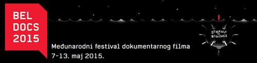 STVARNIJA STVARNOST: Međunarodni festival dokumentarnog filma Beldocs | Beograd | 2015