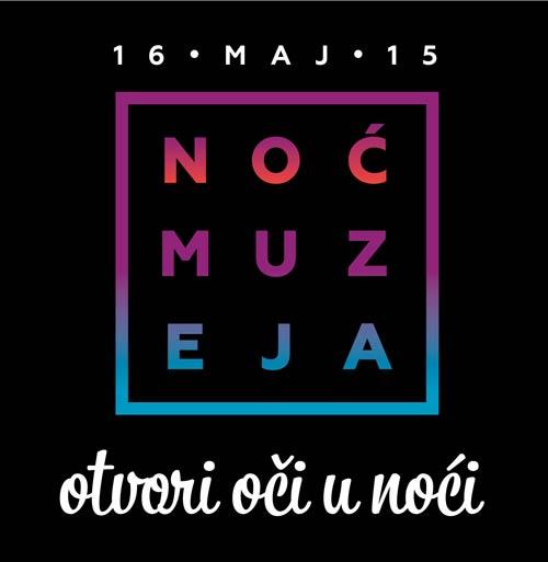 Otvori oči u noći! 12. Noć muzeja na mnogobrojnim lokacijama širom Srbije! | 2015