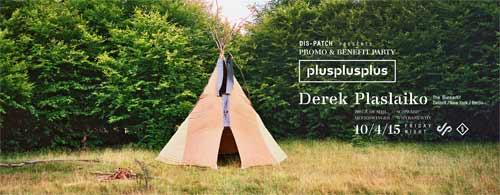 (+++) PlusPlusPlus: 48-časovni non-stop muzički događaj! | Derek Plaslaiko | Klub Drugstore | 2015