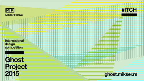 MIKSER raspisao konkurs za učešće na MIKSER FESTIVALU 2015 | Ghost Project 2015: Itch