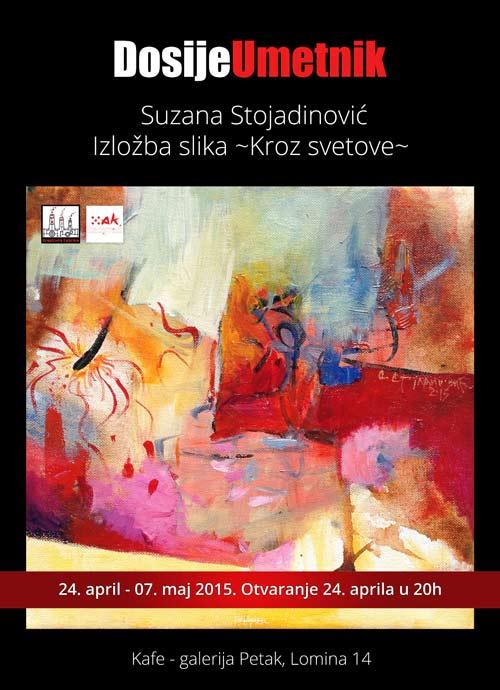 DosijeUmetnik: Kreativna Fabrika predstavlja izložbu slika Suzane Stojadinović KROZ SVETOVE | Galerija Petak | Beograd