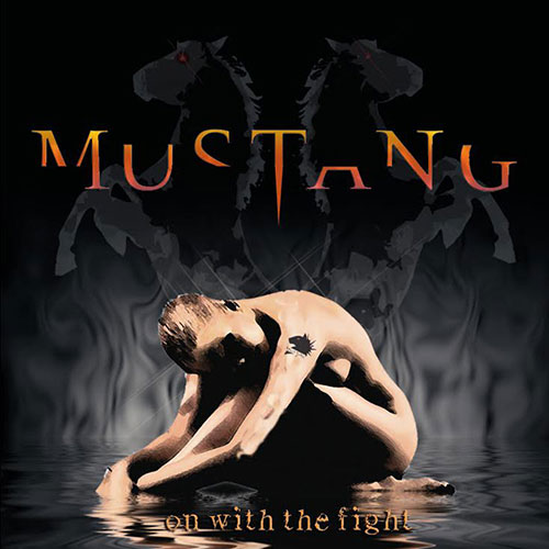 MUSTANG CD ON WITH THE FIGHT / ONE RECORDS