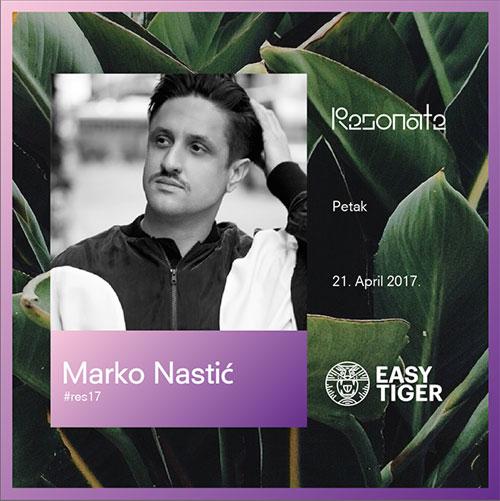 Resonate 2017 - Easy Tiger - Marko Nastić - Disko splav Sloboda