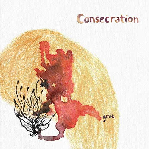 CONSECRATION CD/LP GROB / GEENGER RECORDS