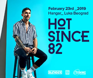 Hot Since 82 Belgrade
