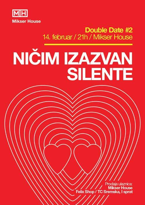 Double Date #2: NIČIM IZAZVAN i SILENTE za Dan zaljubljenih u Mikser House-u !