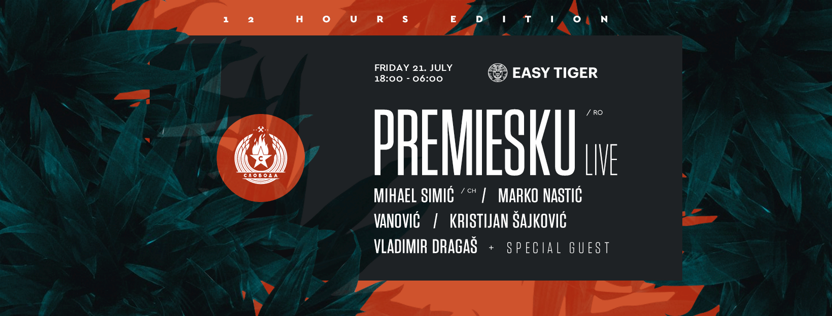 Easy Tiger - Sloboda - 21. jul