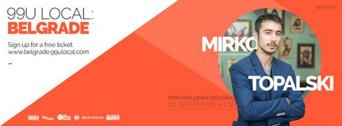 99u Local Belgrade | Mirko Topalski: Oduvek sam znao da želim da pravim video-igre! | Beograd 2015