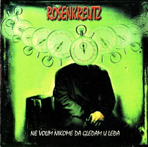 ROSENKREUTZ CD NE VOLIM NIKOME DA GLEDAM U LEĐA / ITMM