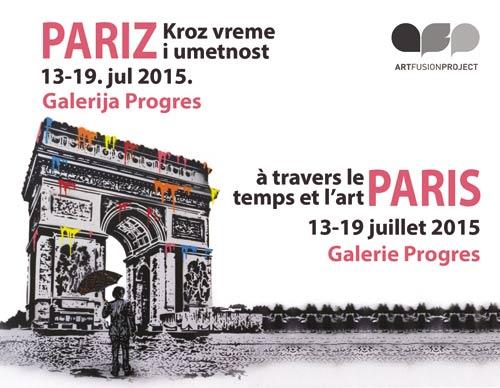 ART FUSION No.5: Pariz kroz vreme i umetnost! | Galerija PROGRES | Beograd | 2015