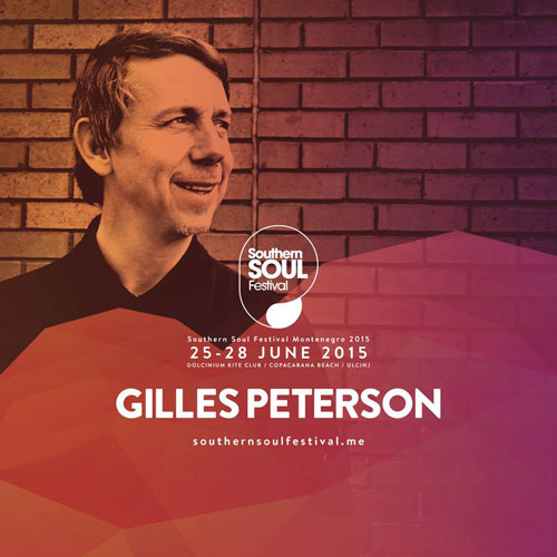 GILLES PETERSON nastupa prvog dana SOUTHERN SOUL FESTIVALA! | 2015