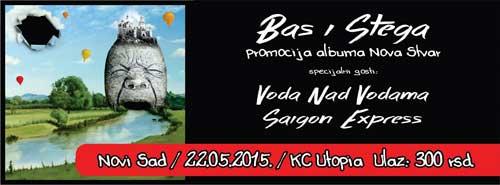 BAS I STEGA: Koncertna promocija albuma NOVA STVAR   KC Utopia   Novi Sad