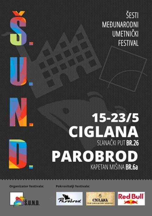 Festival Š.U.N.D. 2015 : Svečano otvaranje u Ciglani! | Klub ljubitelja teške industrije | Beograd