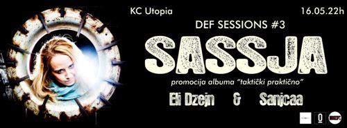 DEF SESSION: Gostuje Sassja, jedna od retkih ženskih MC-a u regionu! | KC Utopia | Novi Sad | 2015