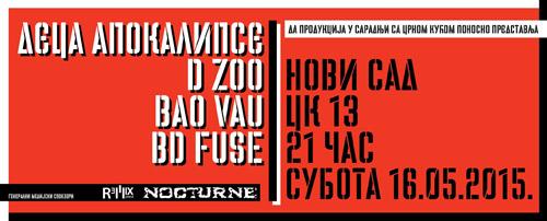 CK13: Koncert bendova Deca Apokalipse, D Zoo, Bao Vau i BD Fuse! | Novi Sad | 2015