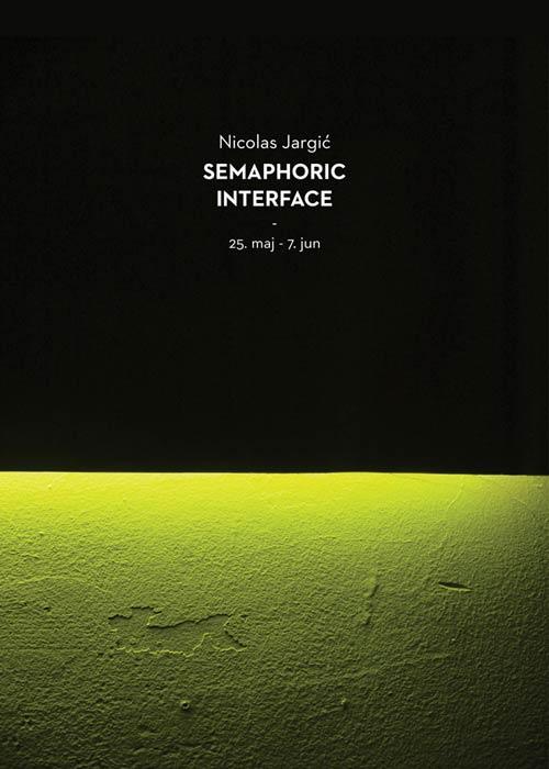 Nicolas Jargić | Semaphoric Interface: Izložba francusko-srpskog umetnika | KC Grad
