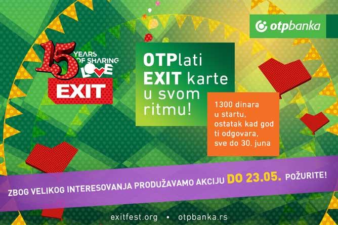 Akcija OTPlati EXIT ulaznicu na rate, produžena je do 23. maja!   OTP Banka   EXIT Avantura   2015