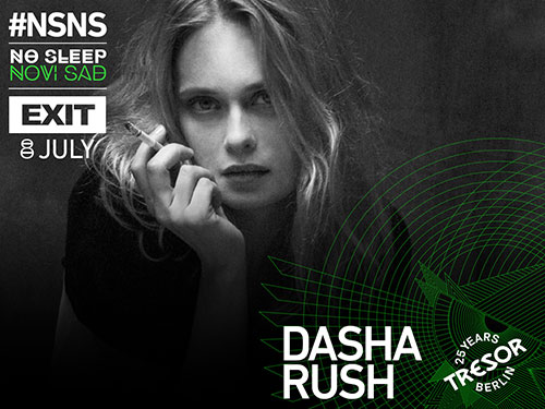 No Sleep Novi Sad - Dasha Rush - Exit 2016