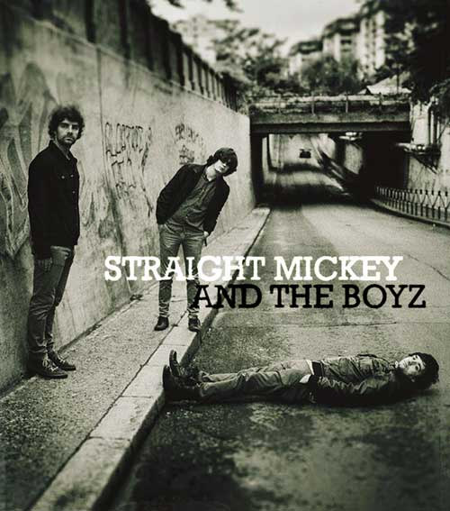 Straight Mickey and The Boys