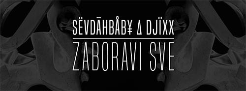 SevdahBABY i Djixx - Zaboravi Sve