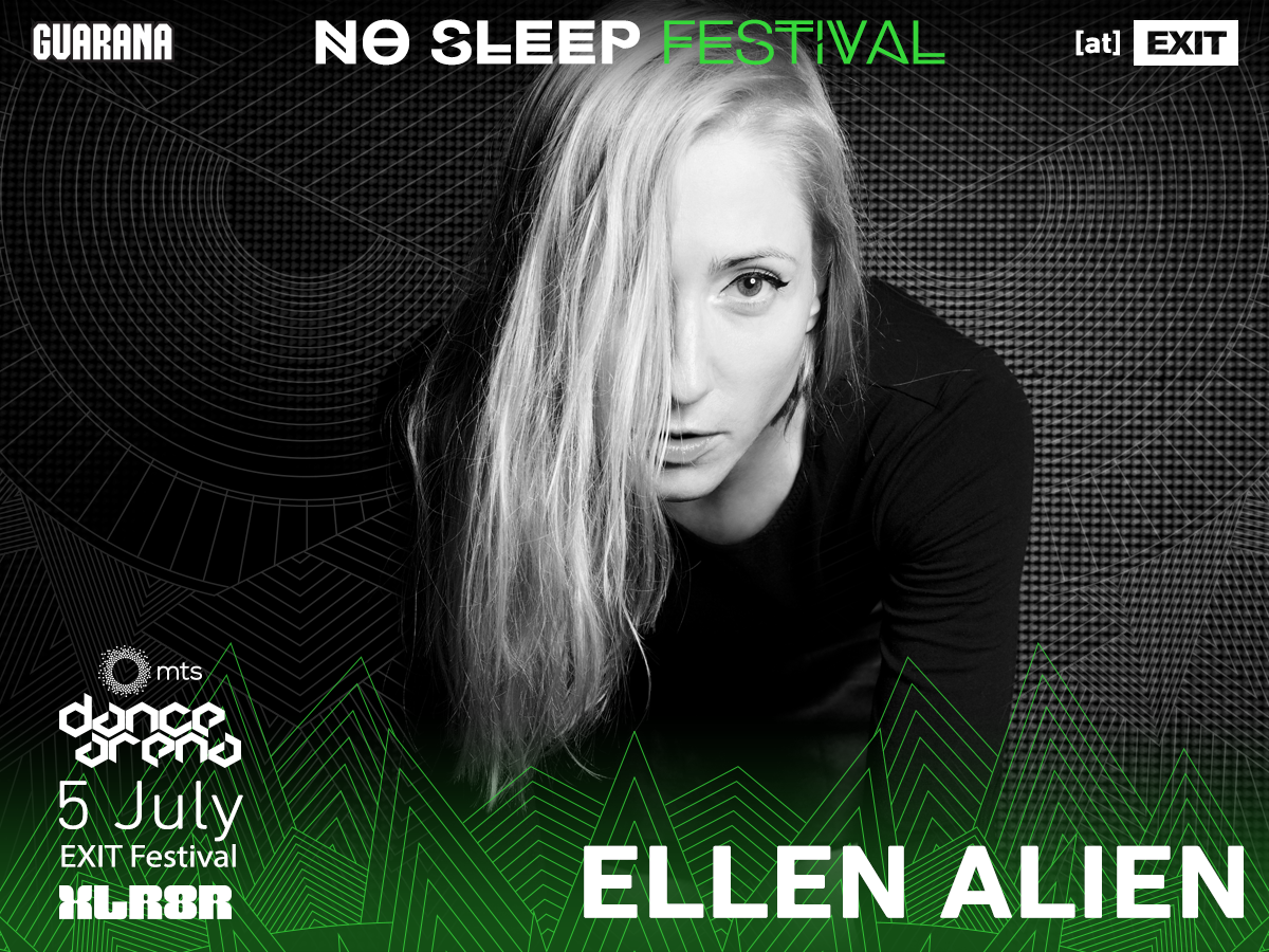 No Sleep Novi Sad - Exit 2017 - Ellen Alien
