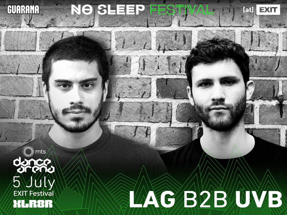 No Sleep Novi Sad - Exit 2017 - Lag b2b UVB