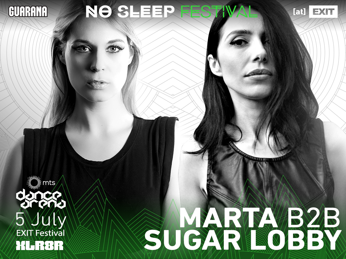 No Sleep Novi Sad - Exit 2017 - Marta b2b Sugar Lobby