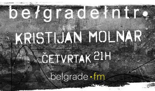 Belgrade Intro: Kristijan Molnar - belgrade.fm