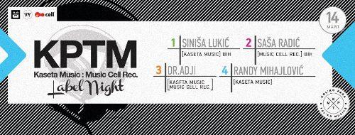 Kaseta Music i Music Cell Rec Label Night @ KPTM! | Beograd | 2015