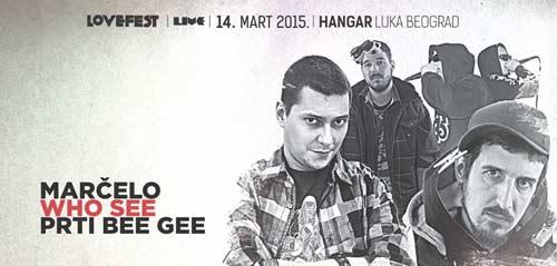 Lovefest Live žurka: Marčelo, Who See i Prti Bee Gee u beogradskom Hangaru! | Beograd | 2015