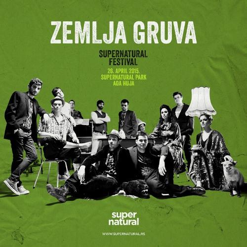 ZEMLJA GRUVA pojačava muzički program SUPERNTAURAL FESTIVAL-a! | Ada Huja | Beograd | 2015