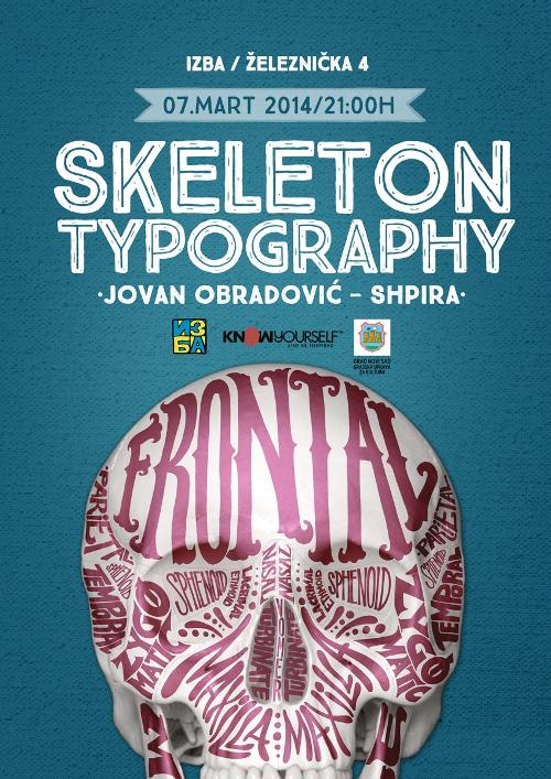 JOVAN OBRADOVIĆ SHPIRA: Izložba tipografskih radova SKELETON TYPOGRAFY! | Kafe - galerija Izba | Novi Sad | 2015