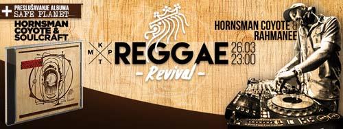 REGGAE REVIVAL: Vreme je za oživljavanje reggae energije u Beogradu! | HORNSMAN COYOTE & RAHMANEE